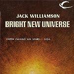 Bright New Universe | Jack Williamson