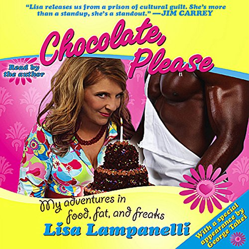 Chocolate, Please: My Adventures in Food, Fat, and Freaks by Simon & Schuster Audio