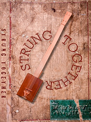 - Strung Together: The Cigar Box Guitar Revolution