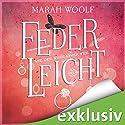 Wie der Kuss einer Fee (FederLeichtSaga 6) Hörbuch von Marah Woolf Gesprochen von: Julia Stoepel