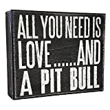JennyGems All You Need is Love and a Pit Bull (Pitbull) - Stand Up Wooden Box Sign - American Pit Bull Terrier Home Decor - Pitt Decorations and Accessories - Dog Artwork