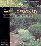 The Well-Designed Mixed Garden: Building Beds and Borders with Trees, Shrubs, Perennials, Annuals, and Bulbs Hardcover Illustrated, January 1, 2003