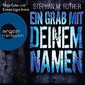Ein Grab mit deinem Namen | Stephan M. Rother