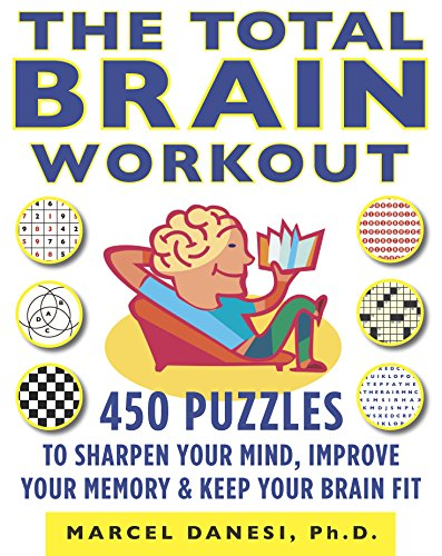 The Total Brain Workout: 450 Puzzles to Sharpen Your Mind, Improve Your Memory & Keep Your Brain Fit (Brain Teasers Riddles With Answers For Adults)