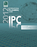 2012 International Plumbing Code® (IPC®) (International Code Council Series)