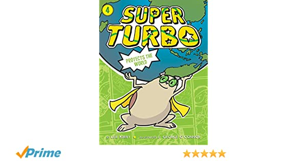 Amazon.com: Super Turbo Protects the World (9781481499934): Lee Kirby, George OConnor: Books