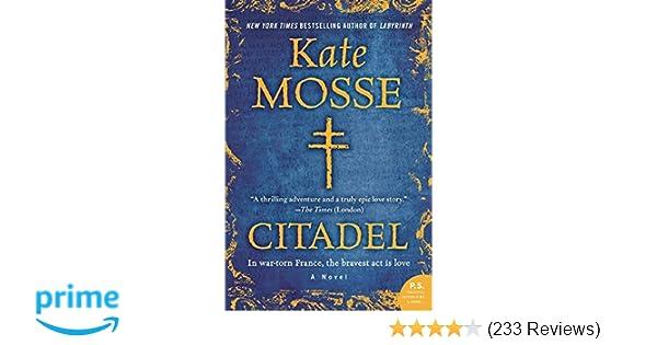 Citadel: A Novel: Kate Mosse: 9780062281272: Amazon com: Books