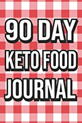 90 Day Keto Food Journal: Ketogenic Diet Fitness Tracker Guided Macros & Meal Log Book Paperback