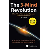 3-mind Revolution, The: A New World View For Global Leaders, Educators And Parents (2nd Edition)