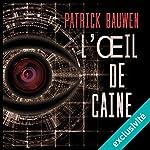 L'œil de Caine | Patrick Bauwen