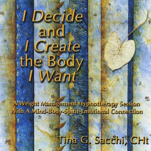 I Decide and I Create the Body...