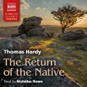 The Return of the Native Audiobook by Thomas Hardy Narrated by Nicholas Rowe