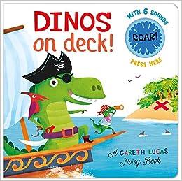 Dinos On Deck Gareth Lucas Noisy Books 9781626869387 Amazon