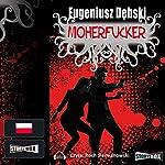 Moherfucker | Eugeniusz Debski
