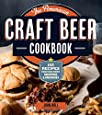 The American Craft Beer Cookbook: 155 Recipes from Your Favorite Brewpubs and Breweries