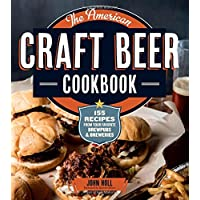 The American Craft Beer Cookbook: 155 Recipes from Your Favorite Brewpubs & Breweries