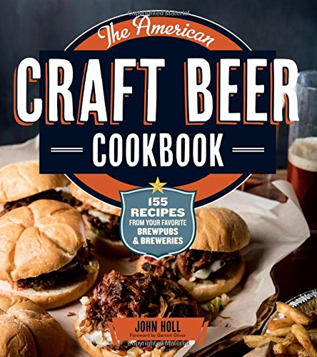 Wood Beer (The American Craft Beer Cookbook: 155 Recipes from Your Favorite Brewpubs and Breweries)