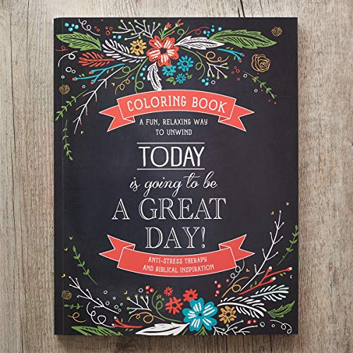"""""""Today Is Going To Be A Great Day"""" Inspirational Adult Coloring Book"""