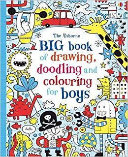 big book of drawing doodling colouring for boys usborne drawing doodling and colouring 9781409563891 amazoncom books