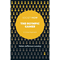 The Olympic Games: A Critical Approach (SocietyNow)