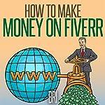 How to Make Money On Fiverr |  Bri