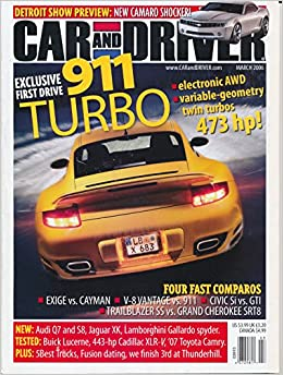 Car & Driver, March 2006 - 911 Turbo, New Camaro, Exige vs. Cayman, V-8 Vantage vs. 911, Civic Si vs. GTI, 5 Best Trucks, Cadillac XLRV Paperback – 2006