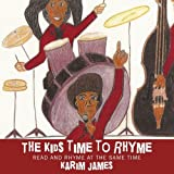 The Kids Time to Rhyme, Karim James, 1449004245