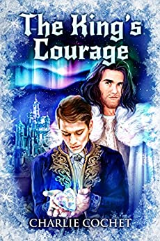 The King's Courage (North Pole City Tales Book 6) by [Cochet, Charlie]
