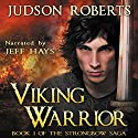 Viking Warrior: Strongbow Saga, Book 1 Audiobook by Judson Roberts Narrated by Jeff Hays