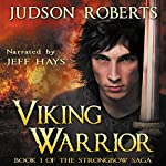 Viking Warrior: Strongbow Saga, Book 1   Judson Roberts