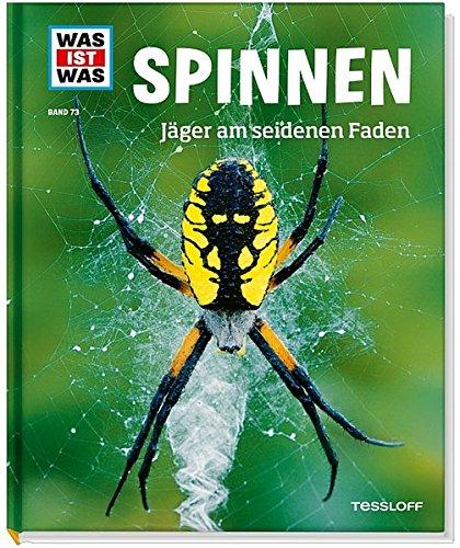 Spinnen. Jäger am seidenen Faden (WAS IST WAS Sachbuch, Band 73)