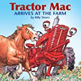 Tractor Mac Arrives at the Farm, Billy Steers, 0978849612