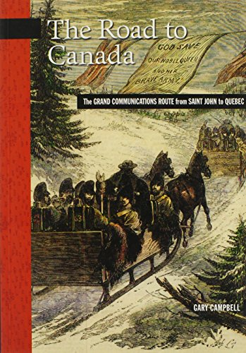 Saint John New Brunswick Canada - The Road to Canada: The Grand Communications Route from Saint John to Quebec (New Brunswick Military Heritage)
