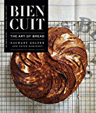 Bien Cuit: The Art of Bread (English Edition)