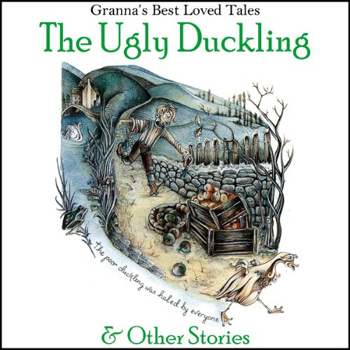 The Ugly Duckling: & Other Stories: Granna's Well Loved Tales