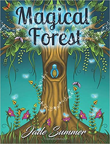 Magical Forest An Adult Coloring Book With Enchanted Animals Fantasy Landscape Scenes Country Flower Designs And Mythical Nature Patterns