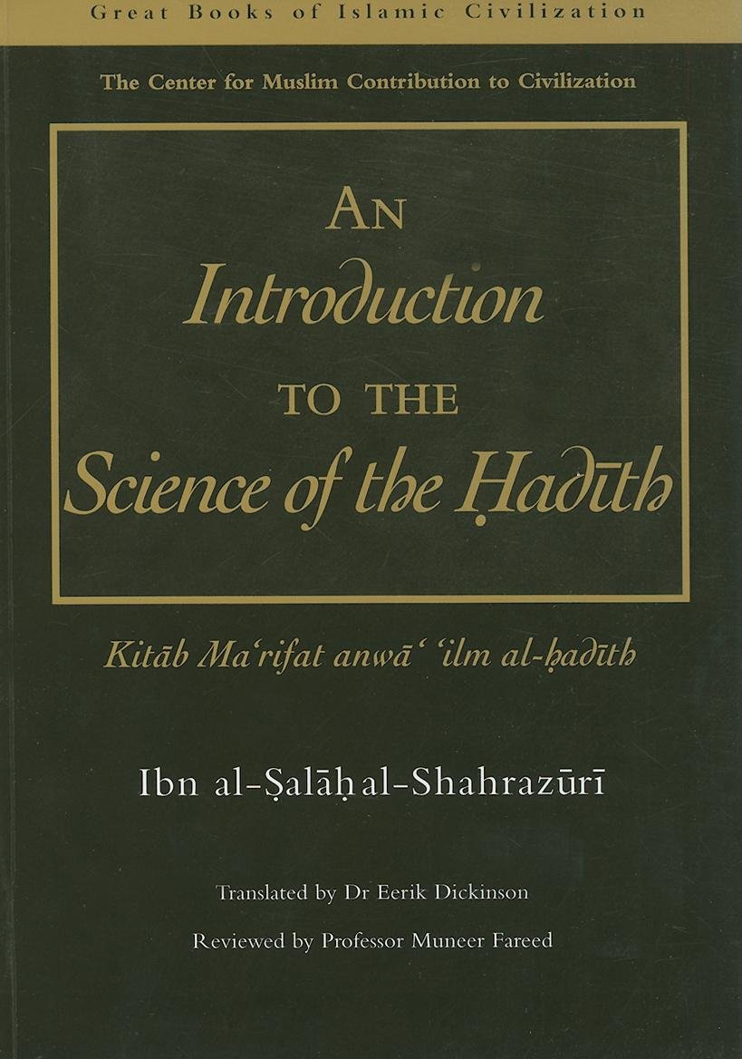 An Introduction to the Science of the Hadith: Kitab Mar'rifat Anwa' 'Ilm Al-Hadith (Great Books of Islamic Civilization) pdf epub