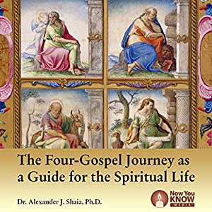 The Four-Gospel Journey as a Guide for the Spiritual Life Lecture
