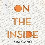 On the Inside: A Novel | Kim Cano