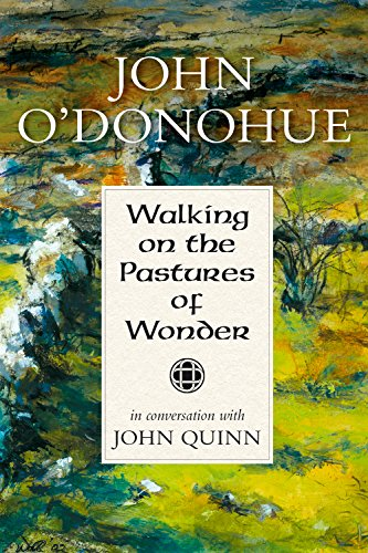 [F.R.E.E] Walking on the Pastures of Wonder: John O'Donohue in Conversation with John Quinn [P.P.T]