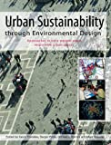 Urban Sustainability Through Environmental Design : Approaches to Time - People - Place Responsive Urban Spaces, , 041539547X