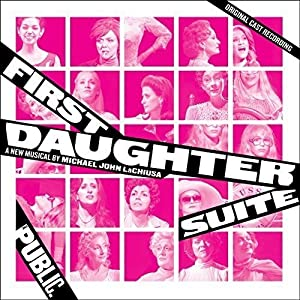 First Daughter Suite (Original Cast Recording) [2 CD]