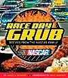 Race Day Grub: Recipes from the NASCAR Family