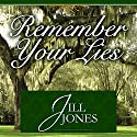 Remember Your Lies Audiobook by Jill Jones Narrated by Loretta Rawlins