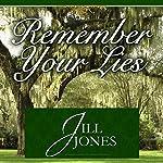 Remember Your Lies   Jill Jones