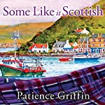 Some Like It Scottish: Kilts and Quilts Series #3 | Patience Griffin