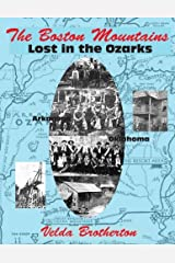 The Boston Mountains: Lost in the Ozarks Paperback