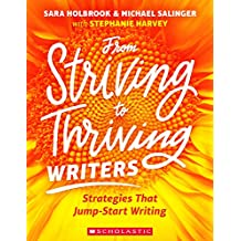 From Striving to Thriving Writers: Strategies That Jump-Start Writing