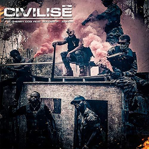 Civilisé (feat. Soldier P, Zinhox) [Explicit]