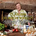 A History of English Food Audiobook by Clarissa Dickson Wright Narrated by Clarissa Dickson Wright